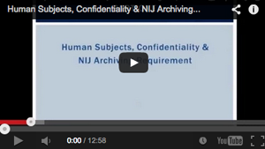 Part One: Human Subjects, Confidentiality and N I J Archiving Requirement