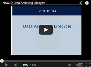 Part Three: N A C J D Data Archiving Lifecycle