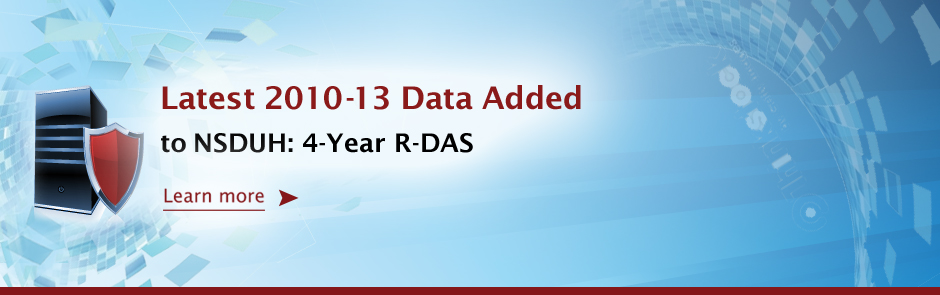 2010-2013 Added to the NSDUH: 4-Year Restricted-Use Data Analysis System