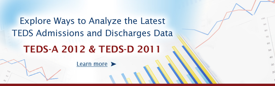 Explore Ways to Analyze the Latest TEDS Data- TEDS-A 2012 and TEDS-D 2011
