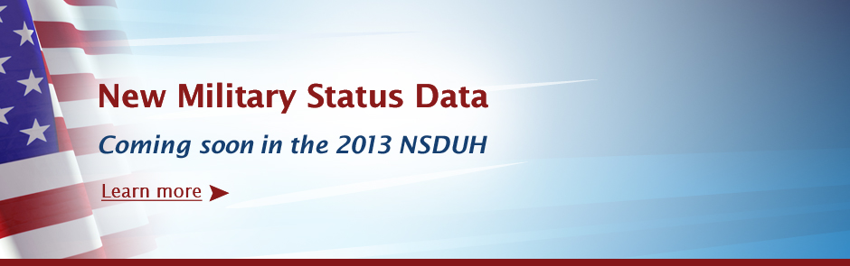 New Military Status Data is Coming Soon in the 2013 NSDUH