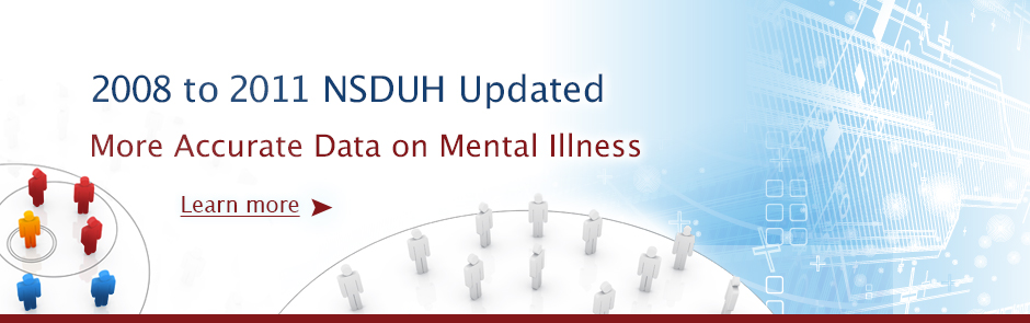 2008 to 2011 NSDUH data updated with more accurate data on mental illness
