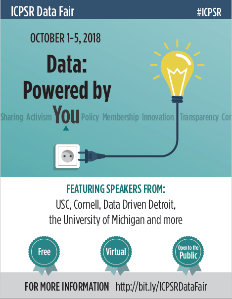 I C P S R data fair October 1-5, 2018 Data Powered by you